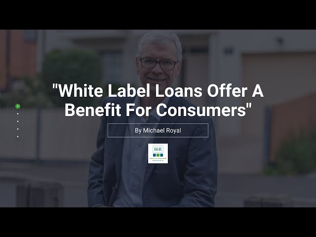 White Label Loans Offer A Benefit For Consumers | BIR Solutions