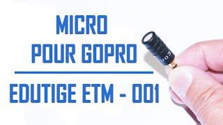 Edutige ETM-001 | Micro externe pour Gopro - Unboxing & Test