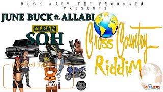 June buck Ft. Allabi - Clean Soh [Cross Country Riddim] July 2017