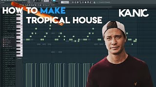 How to make Tropical House in FL Studio +FLP