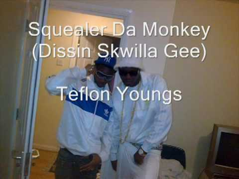 Squealer (Dissin' Skwilla Gee) - Teflon...