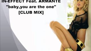 In-Effect feat. Armante - Baby, you are the one -[CLUB MIX]