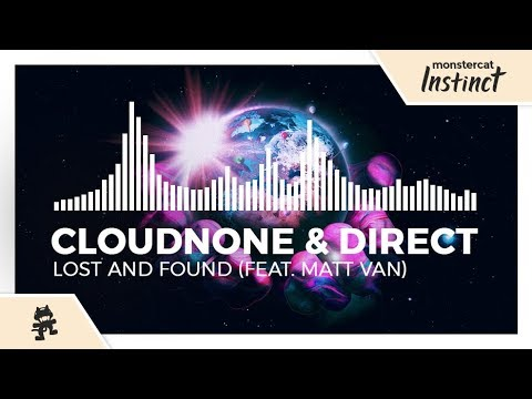 CloudNone & Direct - Lost and Found (feat. Matt Van) [Monstercat EP Release]