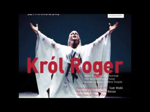 Karol Szymanowski - KRÒL ROGER (King Roger) / Wojtek Drabowicz
