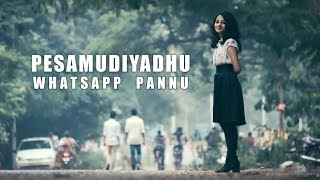Pesamudiyadhu WhatsApp Pannu | Tamil Romantic Short Film 2018 [With English Subtitles]