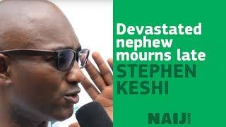 Devastated nephew mourns late Stephen Keshi