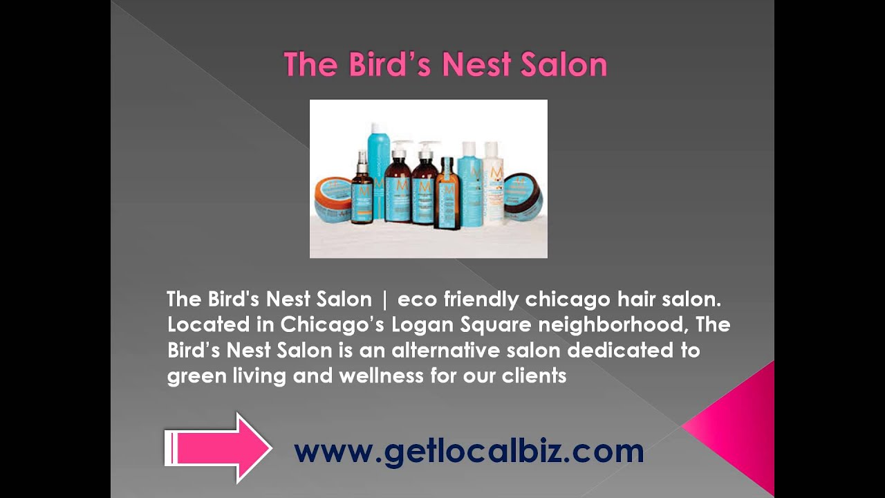The Bird S Nest Salon Eco Friendly Chicago Hair Get Local Biz