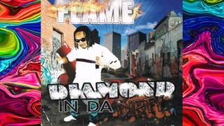 Flame - Diamond in Da Dirty - My Story, My Life