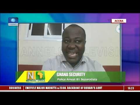 Ghana Police Arrest 81 Separatists |Network Africa|
