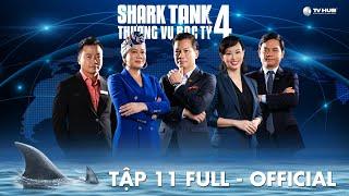 Shark Tank Việt Nam 4 #11   Shark Phú