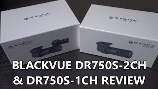 Blackvue DR750S-2CH & DR750S-1CH Review