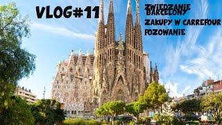 Vlog#11- ME cz.2 - zwiedzanie Barcelony, zakupy w Carrefour, pozowanie.