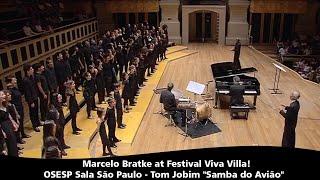 Marcelo Bratke at Festival Viva Villa!   OSESP   Sala São Paulo   Tom Jobim Samba do Avião