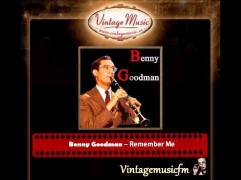 Benny Goodman – Remember Me mp3