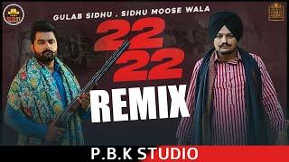 22 22 Remix | Sidhu Moose Wala | Gulab Sidhu | Ikky | ft. P.B.K Studio