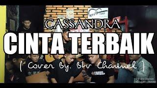 Cassandra - Cinta Terbaik Cover Btv Channel ( From@Emotion Entertainment )