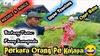 Orang Pe Kalapa Meske N Mince Ungke Tampilang Fanny Sumapode Oppo Baim