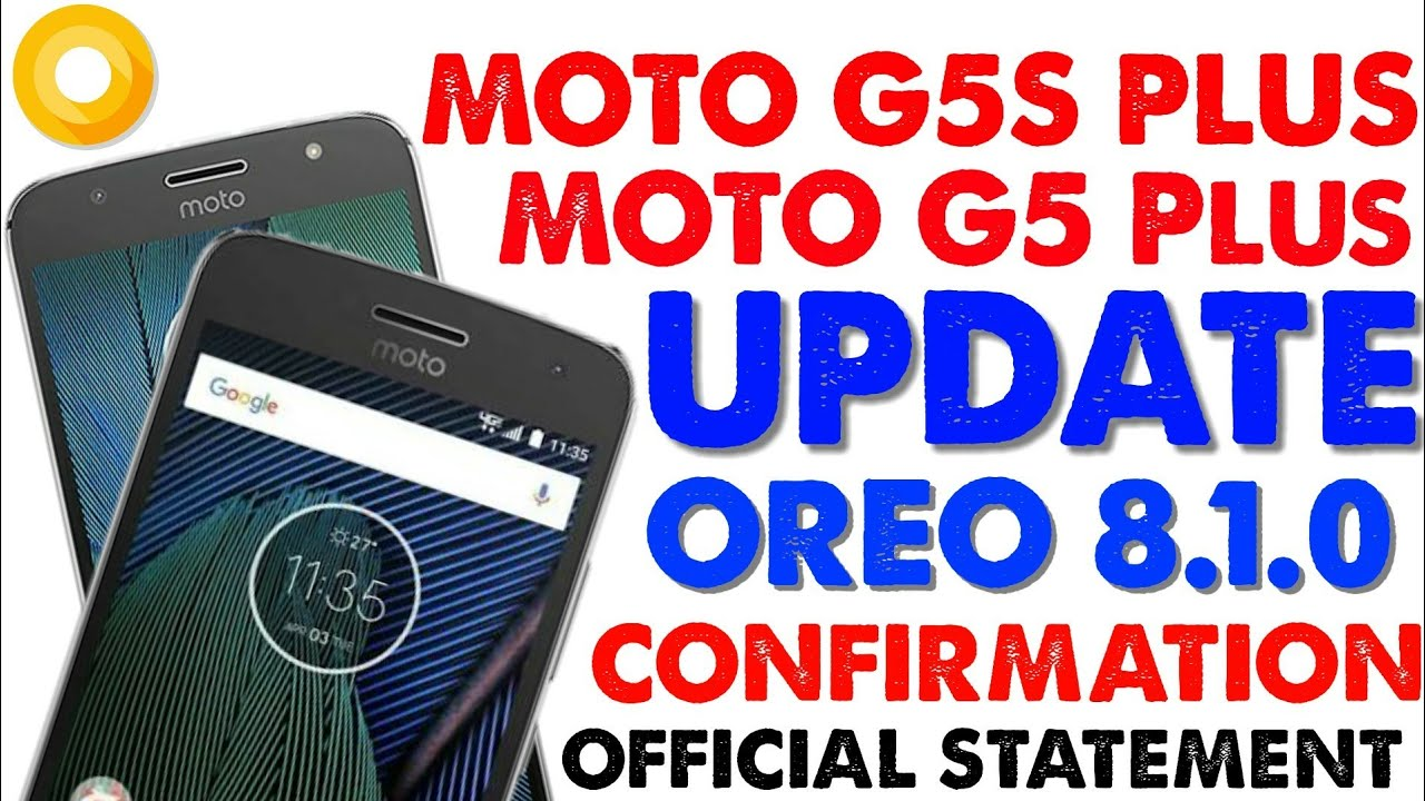 Android Oreo Update For Moto G5s Plus /G5s/G5 Plus/G4+ Official Update  Confirmation