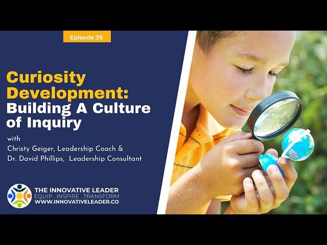 Curiosity Development  Building A Culture of Inquiry
