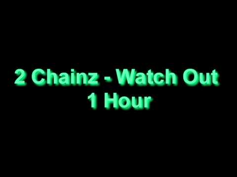 2 Chainz - Watch Out 1 Hour
