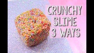 3 WAYS TO MAKE CRUNCHY SLIME | Easy Crunchy Slime Recipes