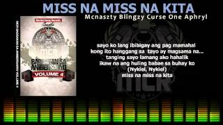 Repeat youtube video MISS NA MISS NA KITA   Mcnaszty, Blingzy One, Curse One , AphrylBreezy 360p