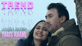 Aqşin Fateh - Yağış Adamı (Official Video)