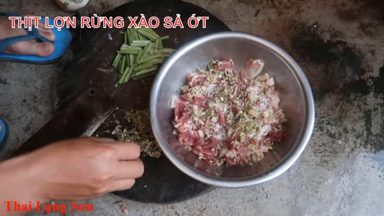 Thịt Lợn Rừng Xào Lăn Sả Ớt Ngon Đúng Điệu I Thai Lạng Sơn