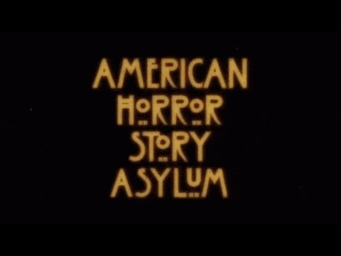 American Horror Story : Season 2 - Opening Credits / Intro
