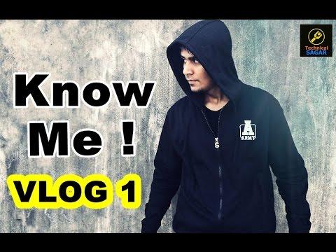 Vlog 1 | Know Me  | Technical Sagar Vlogs (In Hindi)