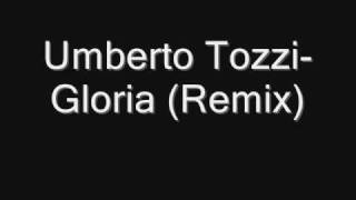 Umberto Tozzi - Gloria (Remix)