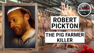 Robert Pickton: The Pig Farmer Killer
