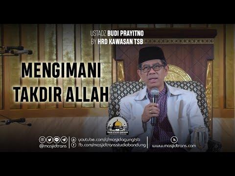 Mengimani Takdir Allah - Ustadz Budi Prayitno