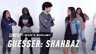 Guess Who's Muslim (Shahbaz) | Lineup | Cut