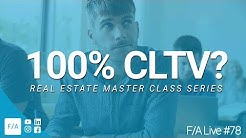 100% Real Estate Financing (What is CLTV?) - #FINANCEAGENTS LIVE 078
