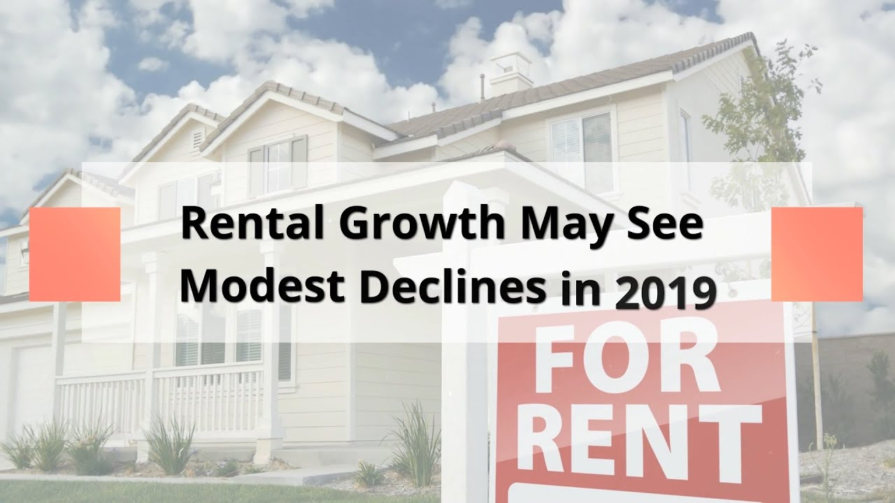Rental Growth May See Modest Declines in 2019