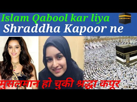 Islam Qabool kar liya Bollywood sea Queen Shraddha Kapoor Ne news report