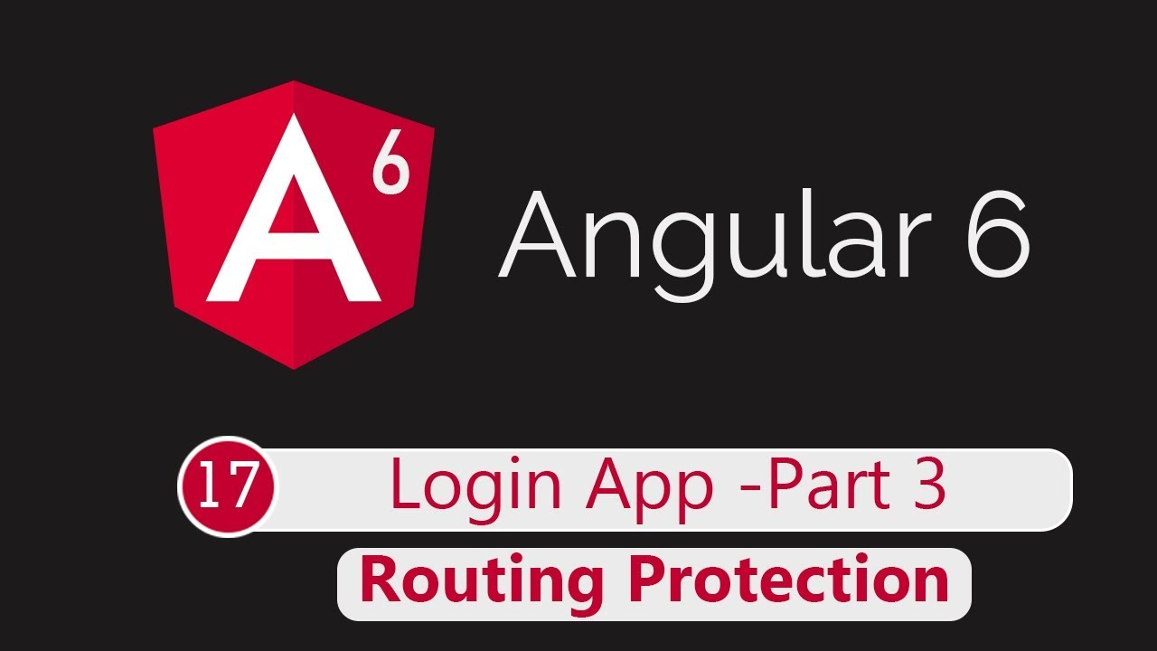 Angular 6 Tutorial 17: Routing Protection (Login App Part 3)