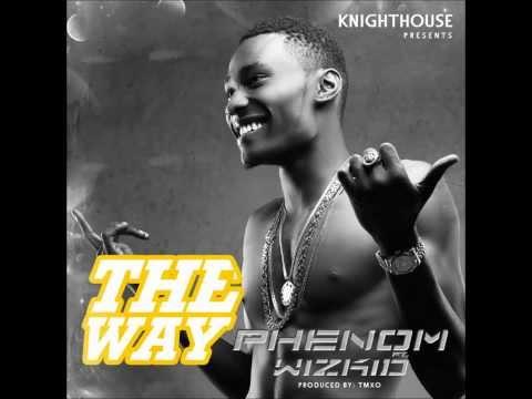 Phenom ft Wizkid - The Way
