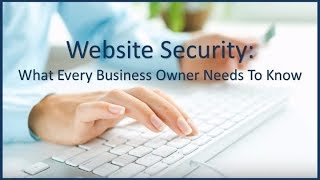 Website Security:  What Every Business Owner Needs To Know