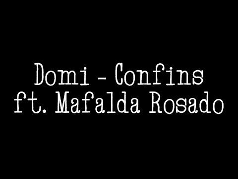 Domi - Confins Ft.  Mafalda Rosado (lyrics)