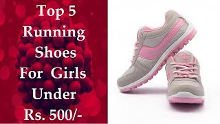 Best Running Shoes For Girls Under 500