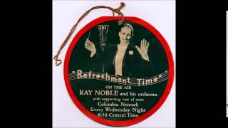 Ray Noble - Meet Me Tonight In The Cowshed