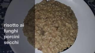 Cuciniamo insieme: risotto ai funghi porcini (secchi)