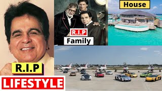 Dilip Kumar Lifestyle 2021, Death, Wife, Biography, Son, House, Movies, Family, Cars & NetWorth