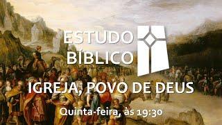 Estudo Bíblico - Igreja, Povo de Deus - 04 (13/05/2021)