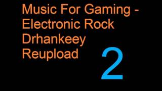 Repeat youtube video Music For Gaming - Electronic Rock [Vol.2] - Drhankeey REUPLOAD