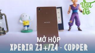 Vật Vờ - Mở hộp Sony Xperia Z4 (Xperia Z3+) màu đồng: khác biệt, sang trọng hơn