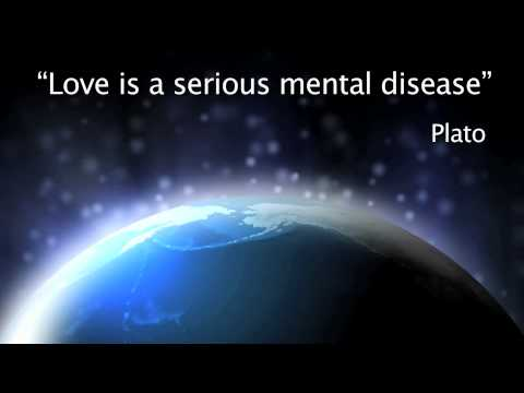 Love is a serious mental disease, Plato love quote