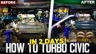 How To Turbo Your Honda Over The Weekend! ( EK HATCH BUILD! )